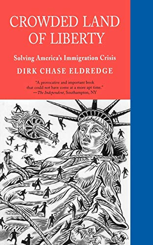9781882593675: Crowded Land of Liberty: Solving America's Immigration Crisis