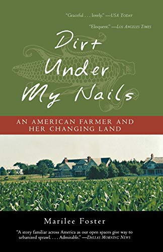 9781882593774: Dirt Under My Nails: An American Farmer and Her Changing Land