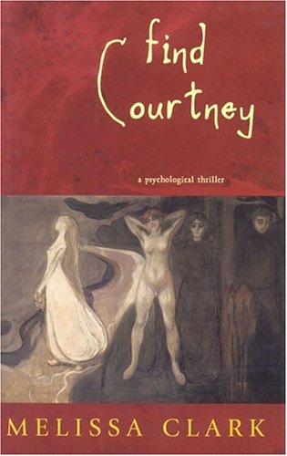 FIND COURTNEY: A Psychological Thriller (SIGNED): Clark, Melissa