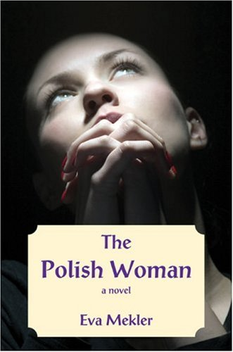 The Polish Woman: A Novel: Mekler, Eva
