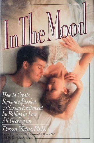 9781882605118: In the Mood: How to Create Romance, Passion and Sexual Excitement by Falling in Love All over Again