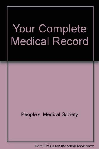 Your Complete Medical Record (9781882606009) by Peoples Medical Society