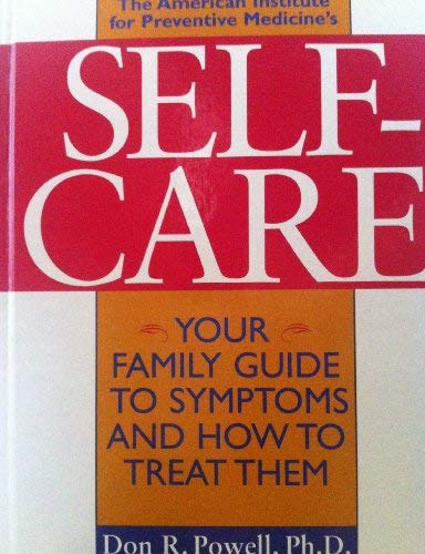 9781882606245: The American Institute for Preventive Medicine's Self-Care: Your Family Guide to Symptoms and How to Treat Them