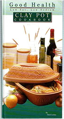 9781882606580: Good Health Low-Fat Low-Sodium Clay Pot Cookbook