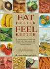 9781882606689: Eat Better, Feel Better: A Visual Directory of Foods and the Nutrients They Contain, Plus a Unique Section on Combating Common Ailments