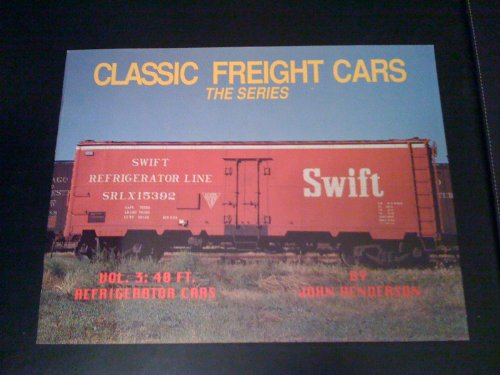 9781882608010: Classic Freight Cars, Vol. 3: 40 Foot Refrigerator Cars