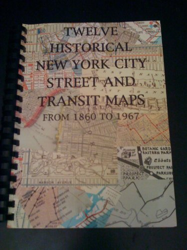 Twelve New York City Street and Transit Maps from 1860 to 1967: Landers, John