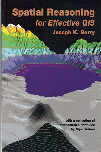 9781882610143: Spatial Reasoning for Effective Gis
