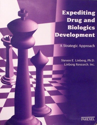 Expediting drug and biologics development: A strategic: Linberg, Steven E