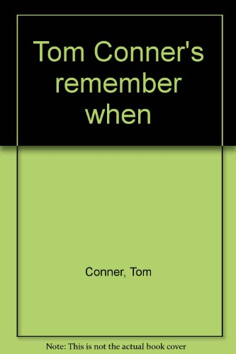 9781882616046: Tom Conner's remember when
