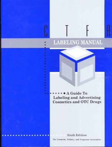 CTFA Labeling Manual - A Guide to: Thomas J. Donegan,