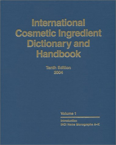 International Cosmetic Ingredient Dictionary and Handbook, 10th: CTFA
