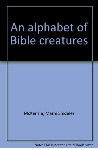 9781882630004: An alphabet of Bible creatures