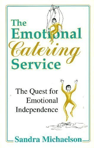 9781882631278: The Emotional Catering Service: The Quest for Emotional Independence