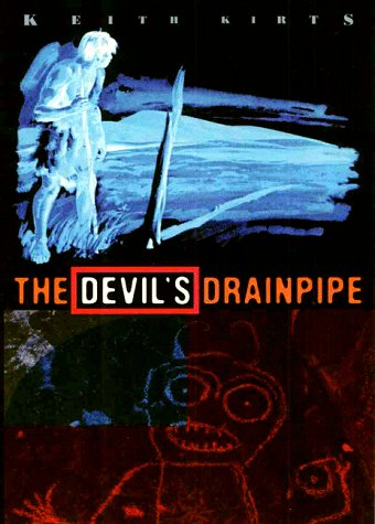 Devil's Drainpipe: A Nuclear Waste Comedy: Keith Kirts