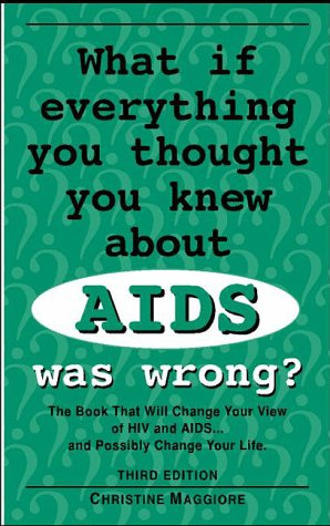 9781882639175: What If Everything You Thought You Knew About AIDS Was Wrong?: The Book That Will Change Your View of HIV and AIDS.and Possibly Change Your Life