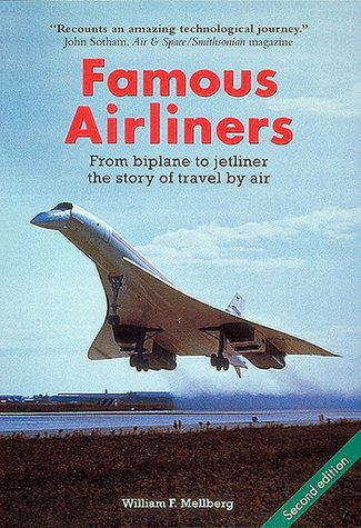 9781882663132: Famous Airliners: From Biplane to Jetliner, the Story of Travel by Air