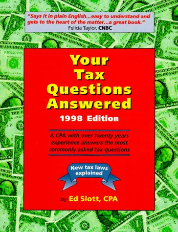 Your Tax Questions Answered 1998: A Cpa With over Twenty Years of Experience Answers the Most ...