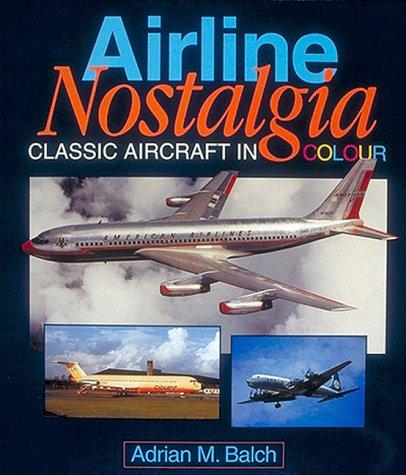 9781882663422: Airline Nostalgia: Classic Aircraft in Colour