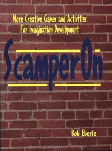 9781882664252: Scamper On: More Creative Games and Activities for Imagination Development