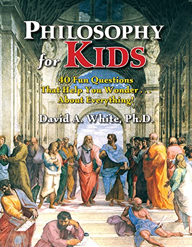 9781882664702: Philosophy for Kids: 40 Fun Questions That Help You Wonder ... About Everything!