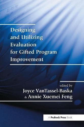 9781882664993: Designing and Utilizing Evaluation for Gifted Program Improvement
