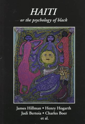 Haiti: Or the Psychology of Black (Spring,: James Hillman
