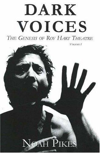 Dark Voices:The Genesis of Roy Hart Theatre: Pikes, Noah