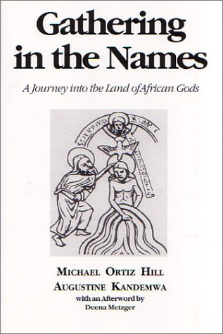 9781882670239: Gathering in the Names: A Journey into the Land of African Gods