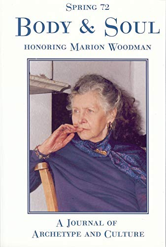 9781882670291: Spring #72, Body and Soul: A Special Issue Honoring Marion Woodman (Spring Journal: A Journal of Archetype and Culture)