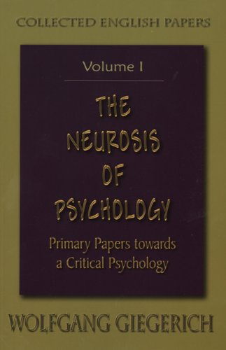 The Neurosis of Psychology (Collected English Papers) (v. 1) (1882670426) by Wolfgang Giegerich