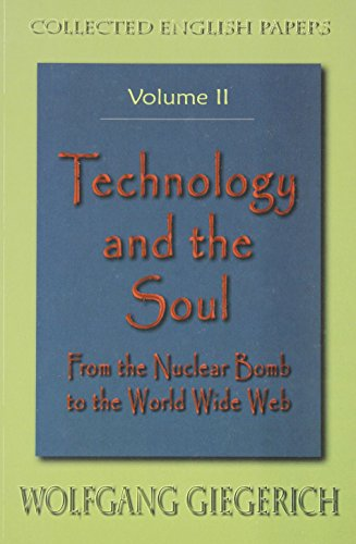 Technology and the Soul (Collected English Papers) Vol. 2 (1882670434) by Wolfgang Giegerich