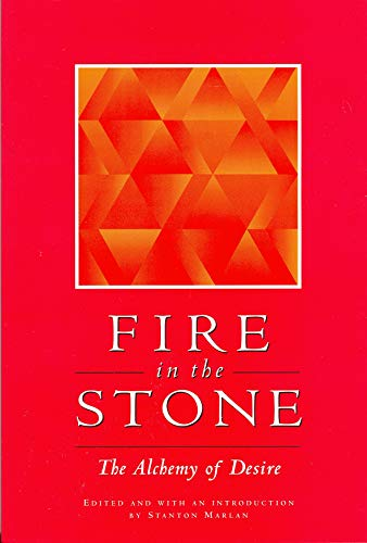 Fire in the Stone: The Alchemy of: Stanton Marlan