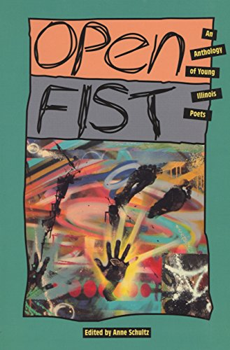 Open Fist : An Anthology of Young Illinois Poets