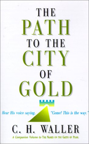 Path to the City of Gold: Waller, Charles H.