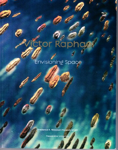 Victor Raphael: Envisioning Space: Michael Zakian