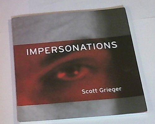 Scott Grieger: Impersonations (SIGNED): Grieger, Scott; Dave Hickey