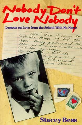 Nobody Don't Love Nobody: Lessons on Love from the School With No Name [Signed First Edition]