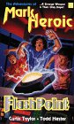 9781882723546: Flashpoint (The Adventures of Mark Heroic)