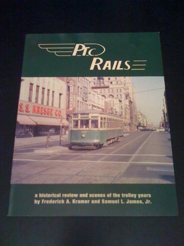 9781882727155: PTC Rails: A Historical Review and Scenes of the Trolley Years