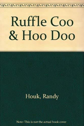 Ruffle Coo & Hoo Doo: Randy Houk