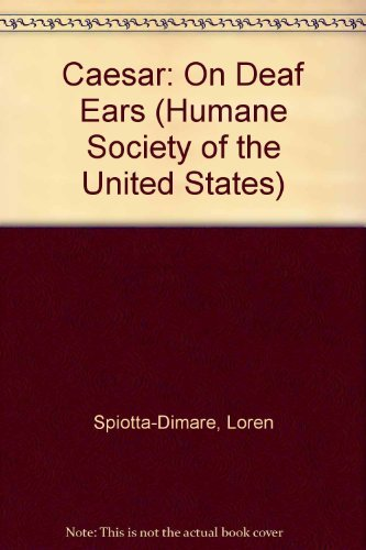 9781882728886: Caesar: On Deaf Ears (Humane Society of the United States)