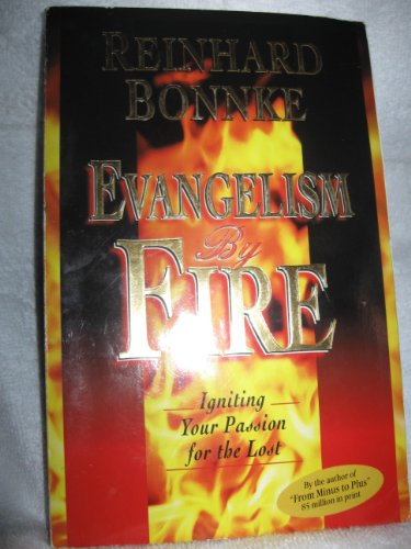 Evangelism by Fire : Igniting Your Passion: Reinhard Bonnke