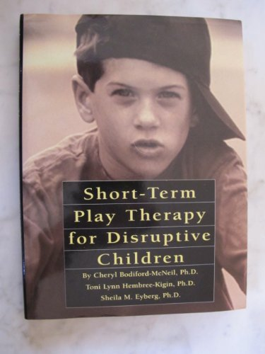 9781882732517: Short-term play therapy for disruptive children