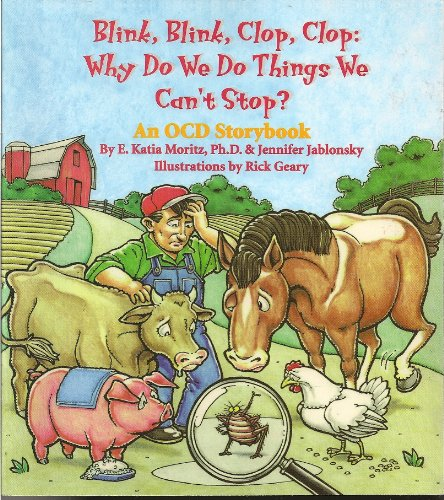 9781882732722: Blink, Blink, Clop, Clop: Why Do We Do Things We Can't Stop? An OCD Storybook