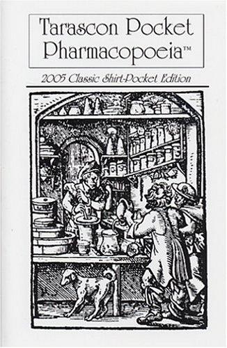 Tarascon Pocket Pharmacopoeia Classic 2005, Shirt Pocket: Green, Steven M.