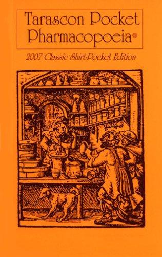 Tarascon Pocket Pharmacopoeia, 2007 Classic Shirt-Pocket Edition: Green, Steven M.