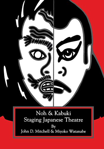 Staging Japanese Theatre: Noh and Kabuki. (1882763068) by John D. Mitchell