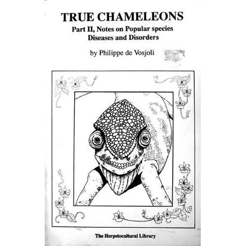 True Chameleons, Part II: Notes on Popular Species (Herpetocultural Library): Philippe De Vosjoli