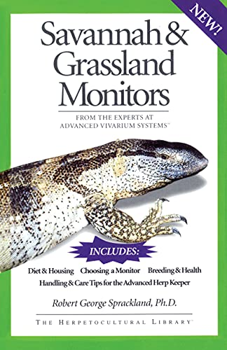9781882770533: Savannah and Grassland Monitors: From the Experts at Advanced Vivarium Systems (The Herpetocultural Library)